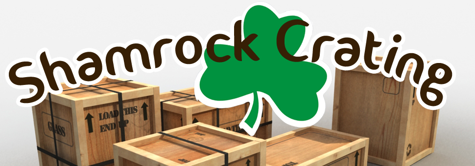 Shamrock CratingAt some point in your life you will have to move or ship something that is large, bulky, heavy, or simply too fragile to be packaged using conventional methods
